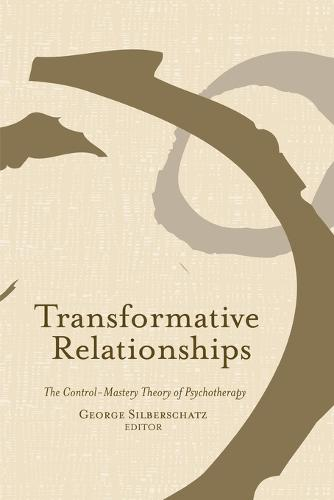 Transformative Relationships: The Control-Mastery Theory of Psychotherapy (Paperback)