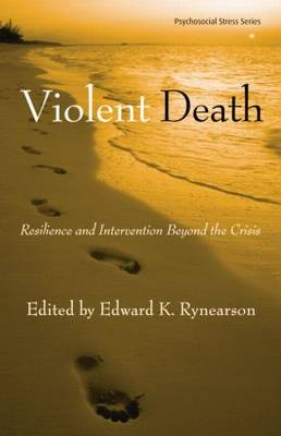 Violent Death: Resilience and Intervention Beyond the Crisis - Psychosocial Stress Series (Paperback)