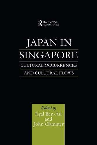 Japan in Singapore: Cultural Occurrences and Cultural Flows (Paperback)