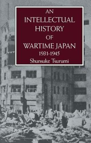 An Intellectual History of Wartime Japan: 1931-1945 - Routledge Library Editions: Japan (Paperback)