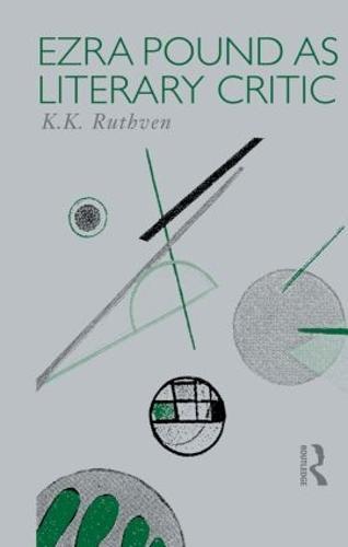 Ezra Pound as Literary Critic - Critics of the Twentieth Century (Paperback)