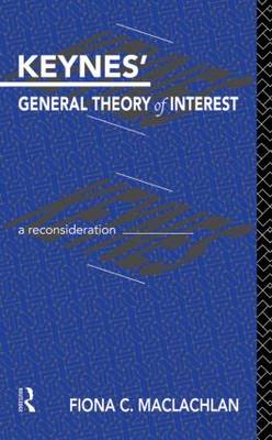 Keynes' General Theory of Interest: A Reconsideration - Routledge Foundations of the Market Economy (Paperback)