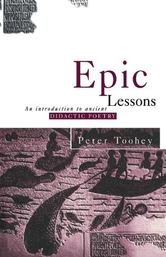 Epic Lessons: An Introduction to Ancient Didactic Poetry (Paperback)