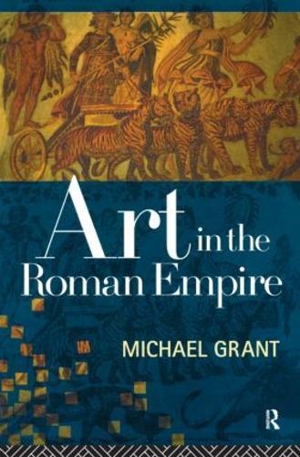 Art in the Roman Empire (Paperback)