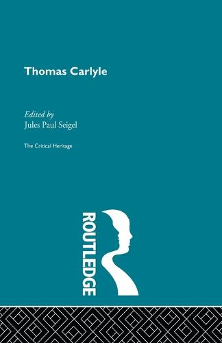 Thomas Carlyle: The Critical Heritage (Paperback)