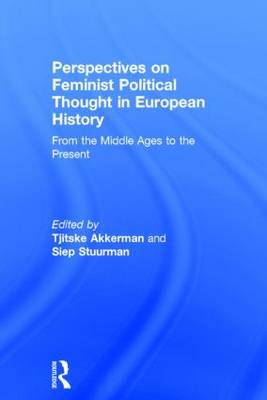 Perspectives on Feminist Political Thought in European History: From the Middle Ages to the Present (Paperback)