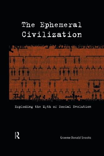 The Ephemeral Civilization: Exploding the Myth of Social Evolution (Paperback)