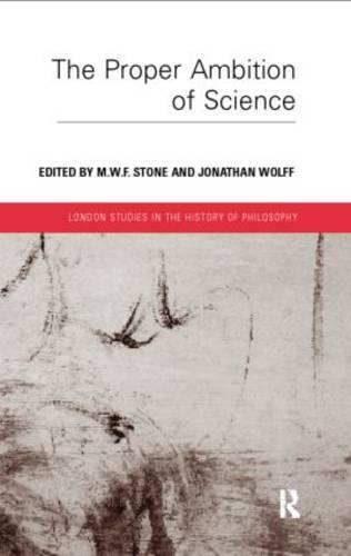 Proper Ambition of Science - London Studies in the History of Philosophy (Paperback)