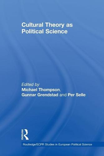 Cultural Theory as Political Science - Routledge/ECPR Studies in European Political Science (Paperback)