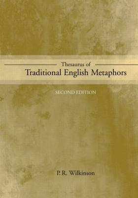 Thesaurus of Traditional English Metaphors (Paperback)