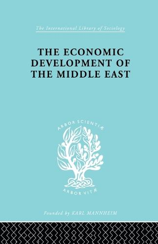 The Economic Development of the Middle East - International Library of Sociology (Paperback)