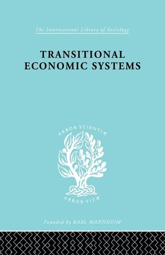 Transitional Economic Systems: The Polish Czech Example - International Library of Sociology (Paperback)