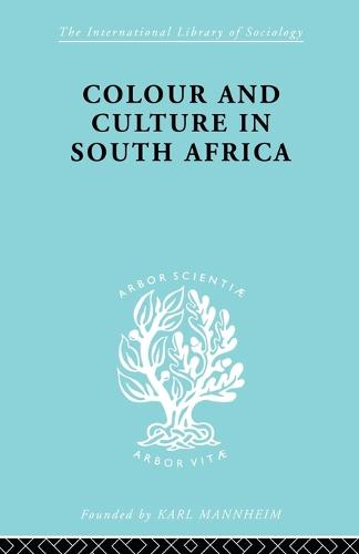 Colour&Cult S Africa Ils 107 - International Library of Sociology (Paperback)