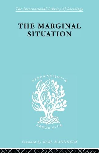Marginal Situation - International Library of Sociology 112 (Paperback)