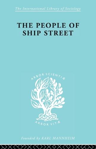 The People of Ship Street - International Library of Sociology (Paperback)