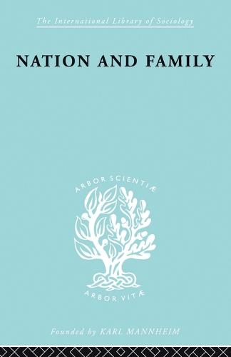 Nation&Family:Swedish Ils 136 - International Library of Sociology (Paperback)