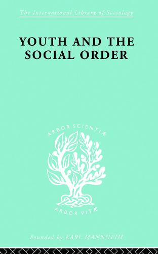 Youth & Social Order - International Library of Sociology 149 (Paperback)