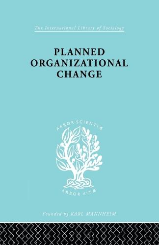 Planned Organizn Chang Ils 158 - International Library of Sociology (Paperback)