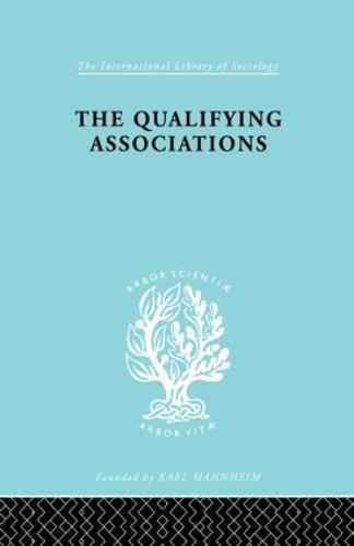 Qualifying Associatns Ils 161 - International Library of Sociology (Paperback)