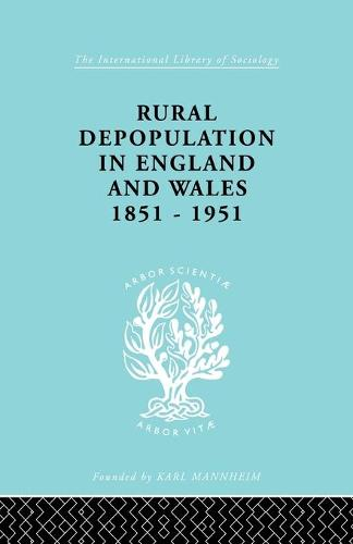 Rural Depopulation in England and Wales, 1851-1951 - International Library of Sociology (Paperback)