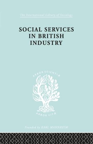 Soc Servcs Brit Indus Ils 192 - International Library of Sociology (Paperback)