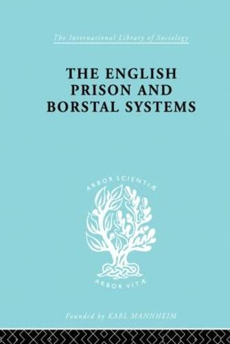 English Pris&Borstal Ils 205 - International Library of Sociology (Paperback)