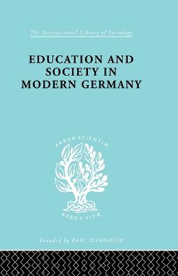 Education & Society in Modern Germany - International Library of Sociology (Paperback)