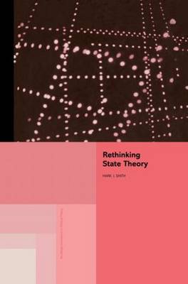 Rethinking State Theory - Routledge Innovations in Political Theory (Paperback)