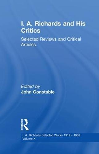 I A Richards & His Critics: Volume 10 (Paperback)
