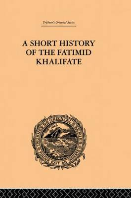 A Short History of the Fatimid Khalifate (Paperback)