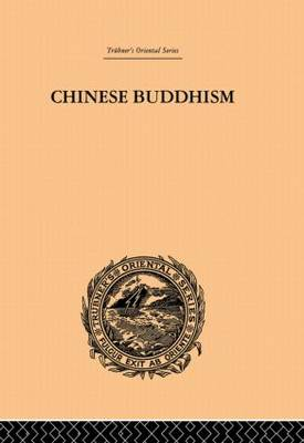 Chinese Buddhism: A Volume of Sketches, Historical, Descriptive and Critical (Paperback)