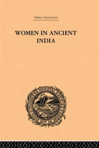 Women in Ancient India: Moral and Literary Studies (Paperback)