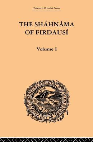 The Shahnama of Firdausi: Volume I (Paperback)