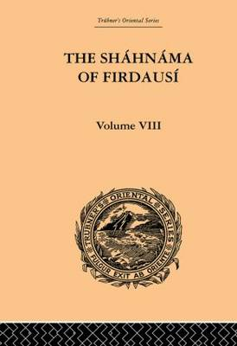 The Shahnama of Firdausi: Volume VIII (Paperback)