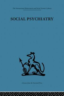 Social Psychiatry: A study of therapeutic communities (Paperback)