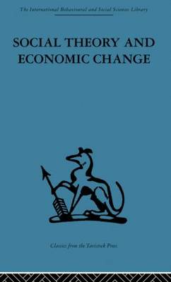 Social Theory and Economic Change (Paperback)