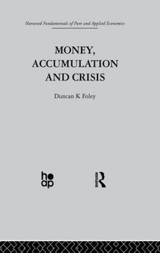 Money, Accumulation and Crisis (Paperback)