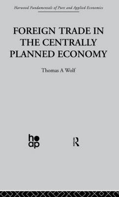 Foreign Trade in the Centrally Planned Economy (Paperback)