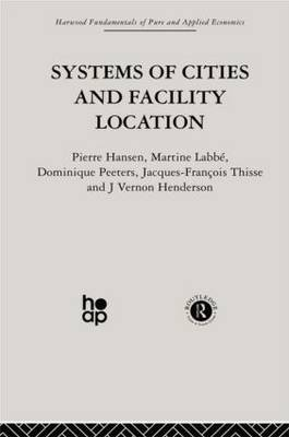 Systems of Cities and Facility Location (Paperback)