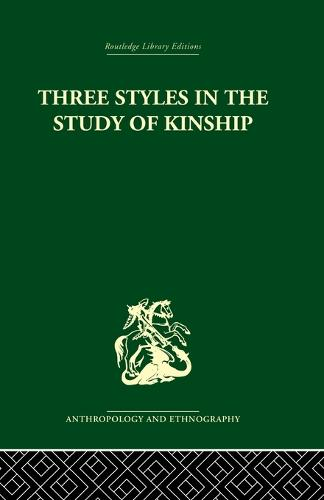 Three Styles in the Study of Kinship (Paperback)