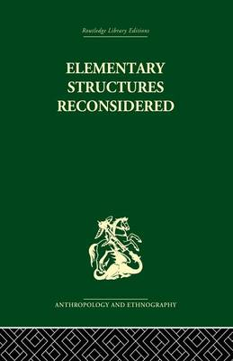 Elementary Structures Reconsidered: Levi-Strauss on Kinship (Paperback)