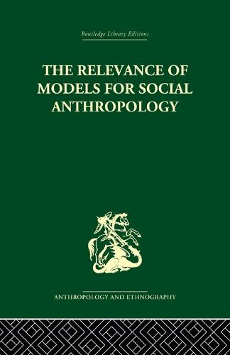 The Relevance of Models for Social Anthropology (Paperback)