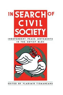 In Search of Civil Society: Independent Peace Movements in the Soviet Bloc (Paperback)