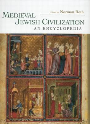 Medieval Jewish Civilization: An Encyclopedia - Routledge Encyclopedias of the Middle Ages 7 (Paperback)