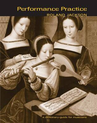 Performance Practice: A Dictionary-Guide for Musicians (Paperback)