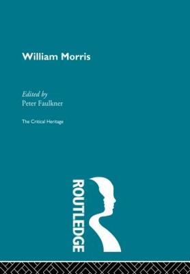 William Morris: The Critical Heritage (Paperback)