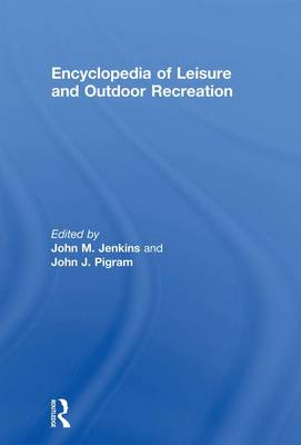 Encyclopedia of Leisure and Outdoor Recreation (Paperback)