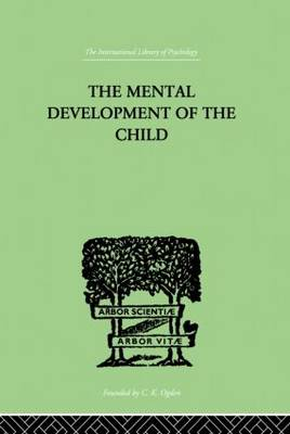 The Mental Development of the Child: A Summary of Modern Psychological Theory (Paperback)