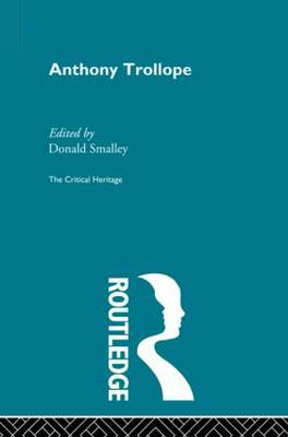 Anthony Trollope: The Critical Heritage (Paperback)