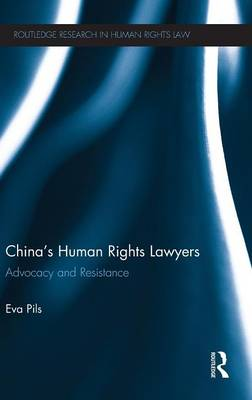 China's Human Rights Lawyers: Advocacy and Resistance - Routledge Research in Human Rights Law (Hardback)